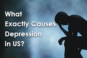 What Exactly Causes Depression in US