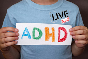 Live with ADHD
