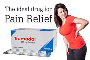 Tramadol the ideal drug for Pain Relief
